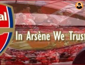 In Arsene We Trust- вярваме ли все още?