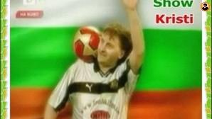 Футболно - Шоу - Кристи -Христо  Иванов  Петков